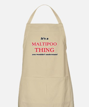 It's a Maltipoo thing, you wouldn& Light Apron