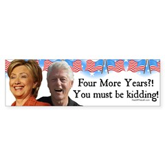 Bill and Hillary Four More Years Bumper Bumper Sticker