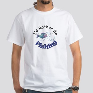 I'd Rather Be Fishing White T-Shirt
