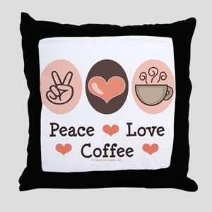 Peace Love Coffee Lovers Throw Pillow