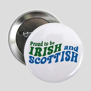 "Proud to be Irish and Scottish 2.25"" Button"