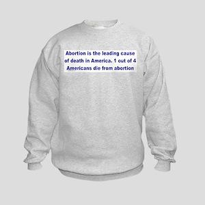 Abortion Leading Cause of Death Kids Sweatshirt