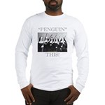 Penguin This Long Sleeve T-Shirt