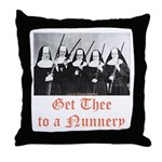 Get Thee to a Nunnery Throw Pillow