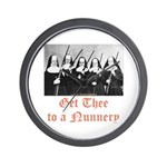 Get Thee to a Nunnery Wall Clock