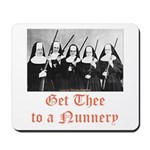Get Thee to a Nunnery Mousepad