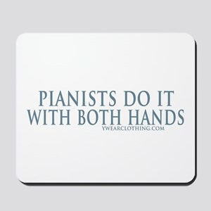 Pianists Do it Hands Mousepad