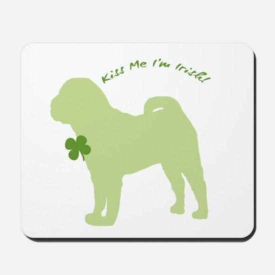 Shar Pei... Kiss Me I'm Irish! Mousepad