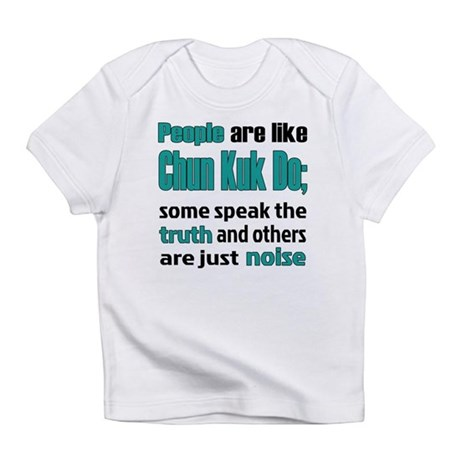 People are like Chun kuk Do Infant T-Shirt