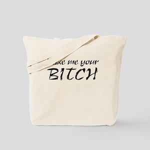 Make me your BITCH Tote Bag
