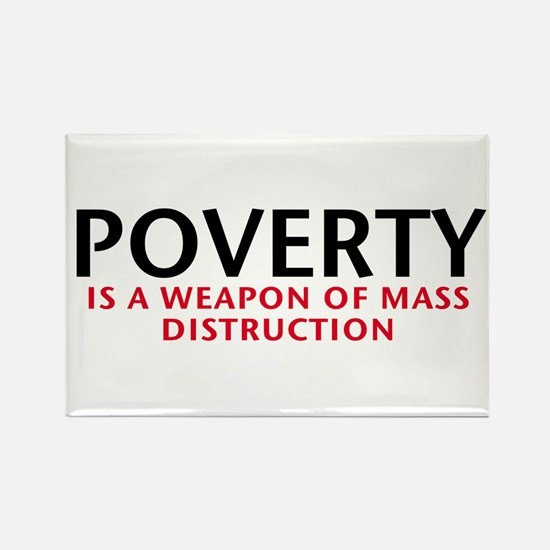 Poverty is a WMD Rectangle Magnet