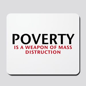 Poverty is a WMD Mousepad
