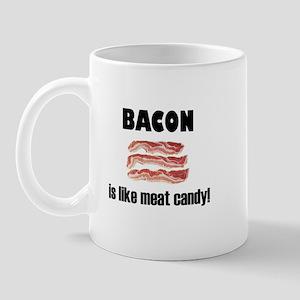Bacon is like meat candy Mug