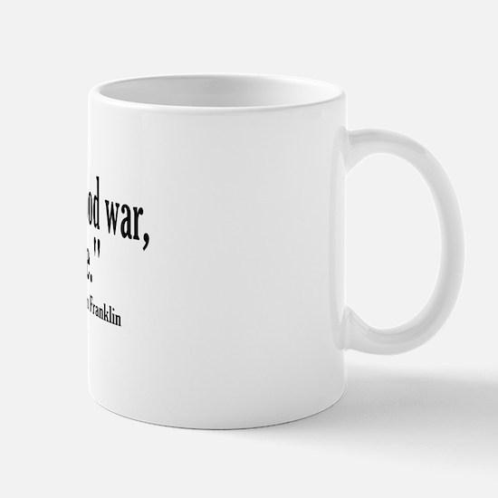 Never a good war or bad peace Mug