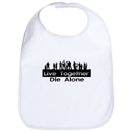 Live Together, Die Alone Bib