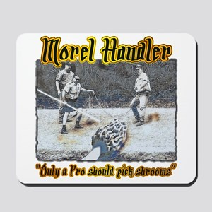 Morel mushroom handler gifts and t-shirts Mousepad