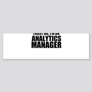 Trust Me, I'm An Analytics Manager Bumper Stic