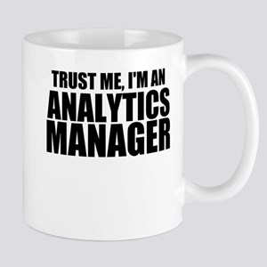 Trust Me, I'm An Analytics Manager Mugs