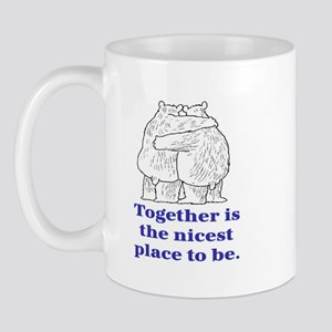 TOGETHER IS THE NICEST PLACE TO BE Mug