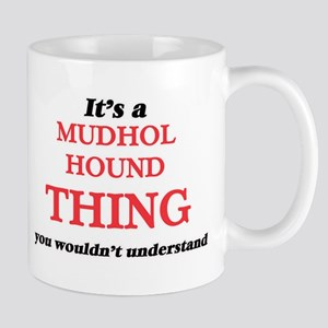 It's a Mudhol Hound thing, you wouldn&#39 Mugs