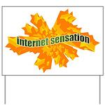 Internet Sensation Yard Sign