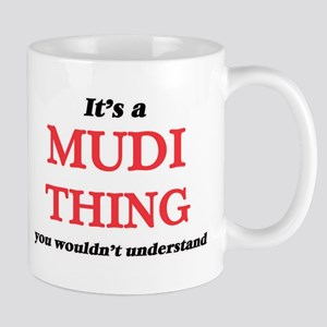 It's a Mudi thing, you wouldn't under Mugs
