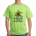 Jesus is my gardener Green T-Shirt