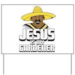 Jesus is my gardener Yard Sign