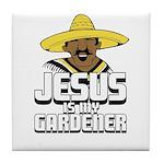 Jesus is my gardener Tile Coaster