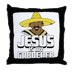 Jesus is my gardener Throw Pillow