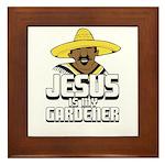Jesus is my gardener Framed Tile