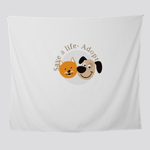save a life - adopt Wall Tapestry
