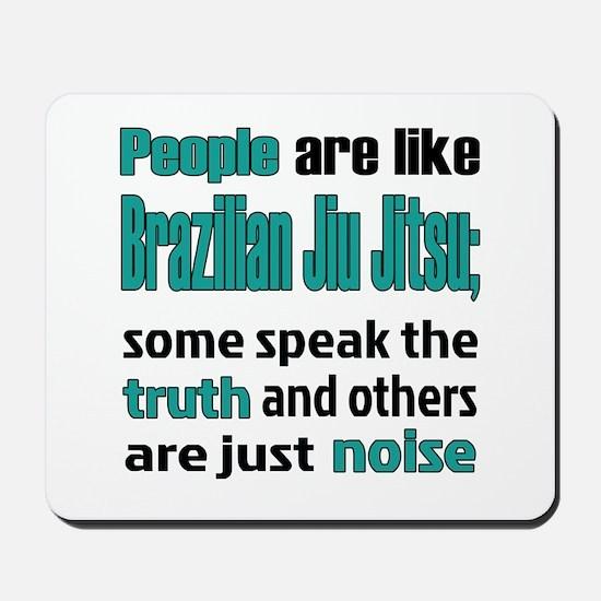 People are like Brazilian Jiu Jitsu Mousepad