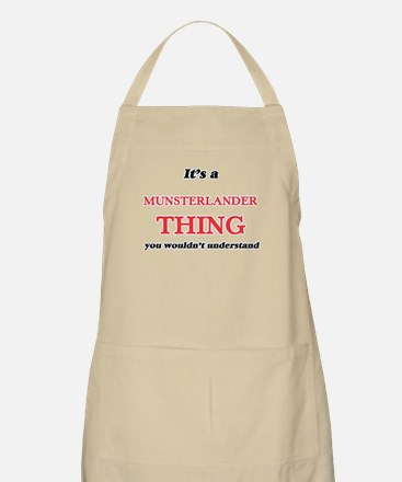 It's a Munsterlander thing, you wo Light Apron