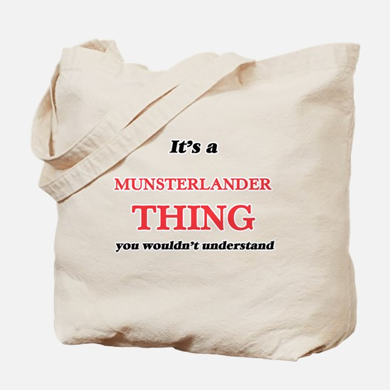 It's a Munsterlander thing, you would Tote Bag