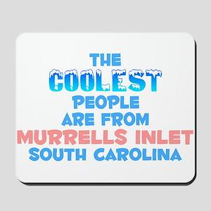 Coolest: Murrells Inlet, SC Mousepad
