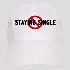 Anti staying single Cap