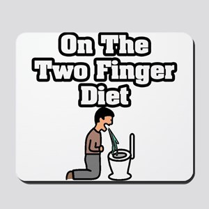 """On The Two Finger Diet"" Mousepad"