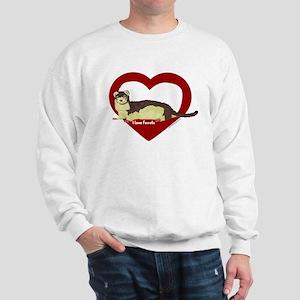 I Love Ferrets Sweatshirt
