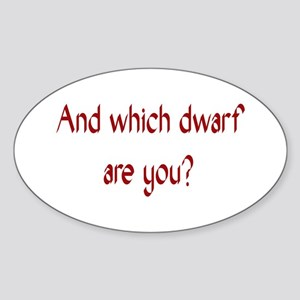 And Which Dwarf Are You T-Shirts & Gifts Sticker (