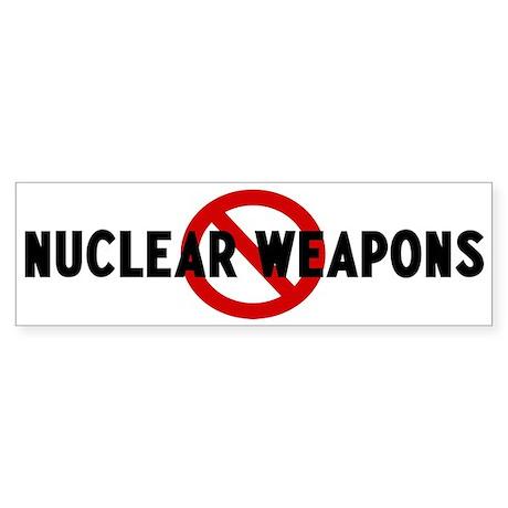 Anti nuclear weapons Bumper Sticker