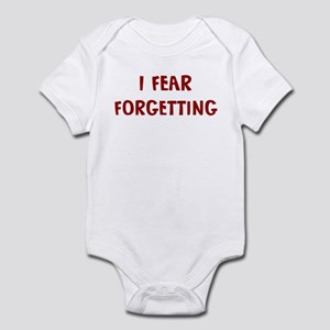 I Fear FORGETTING Infant Bodysuit