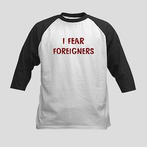 I Fear FOREIGNERS Kids Baseball Jersey