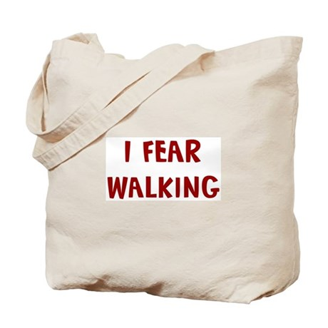 I Fear WALKING Tote Bag