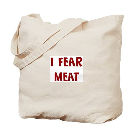 I Fear MEAT Tote Bag