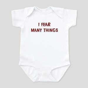 I Fear MANY THINGS Infant Bodysuit