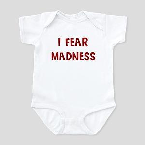 I Fear MADNESS Infant Bodysuit