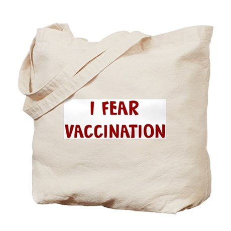 I Fear VACCINATION Tote Bag