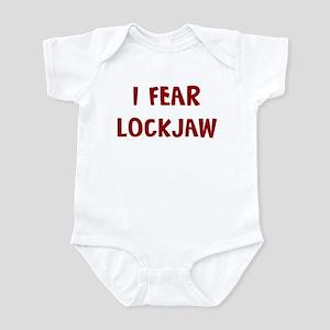 I Fear LOCKJAW Infant Bodysuit