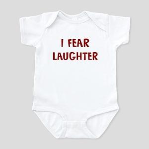 I Fear LAUGHTER Infant Bodysuit